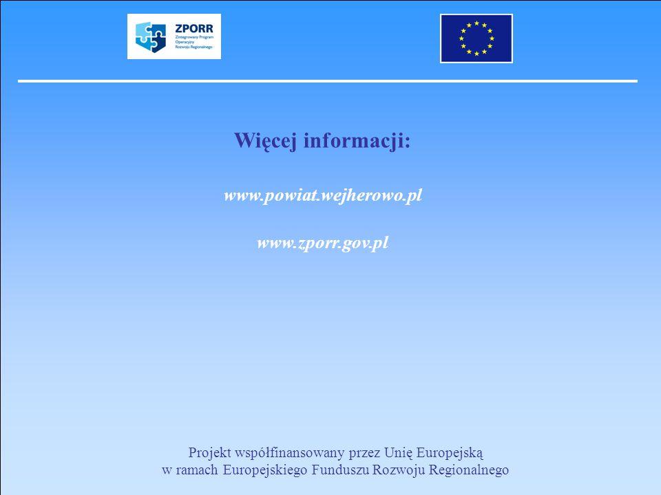 Projekt współfinansowany przez Unię Europejską w ramach Europejskiego Funduszu Rozwoju Regionalnego Więcej informacji: www.powiat.wejherowo.pl www.zpo