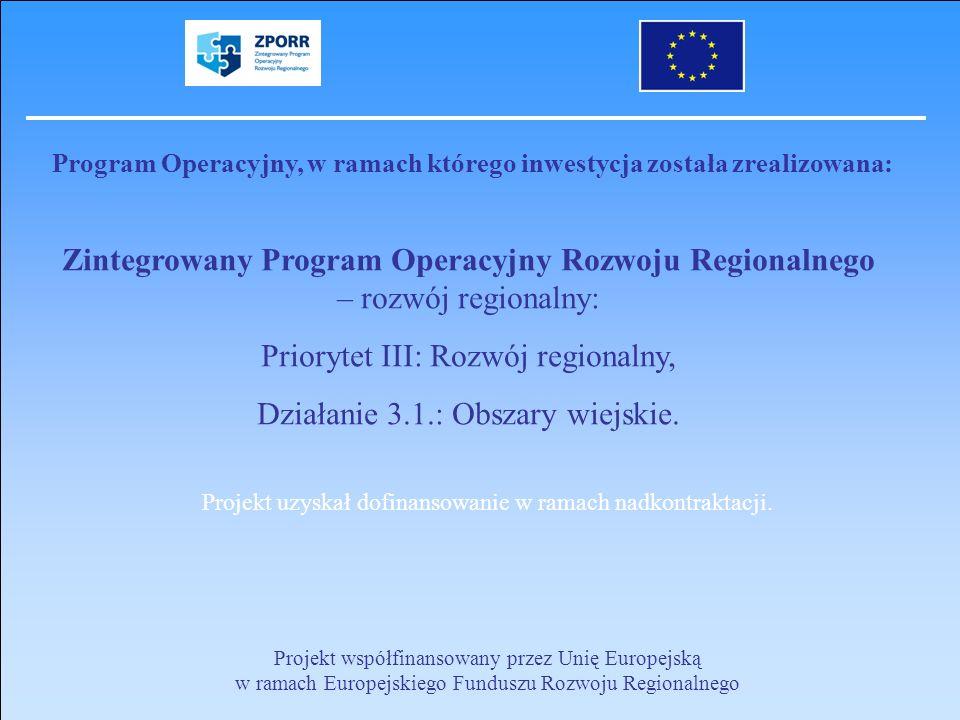 Program Operacyjny, w ramach którego inwestycja została zrealizowana: Zintegrowany Program Operacyjny Rozwoju Regionalnego – rozwój regionalny: Priory