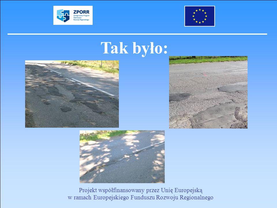 Tak było: Projekt współfinansowany przez Unię Europejską w ramach Europejskiego Funduszu Rozwoju Regionalnego