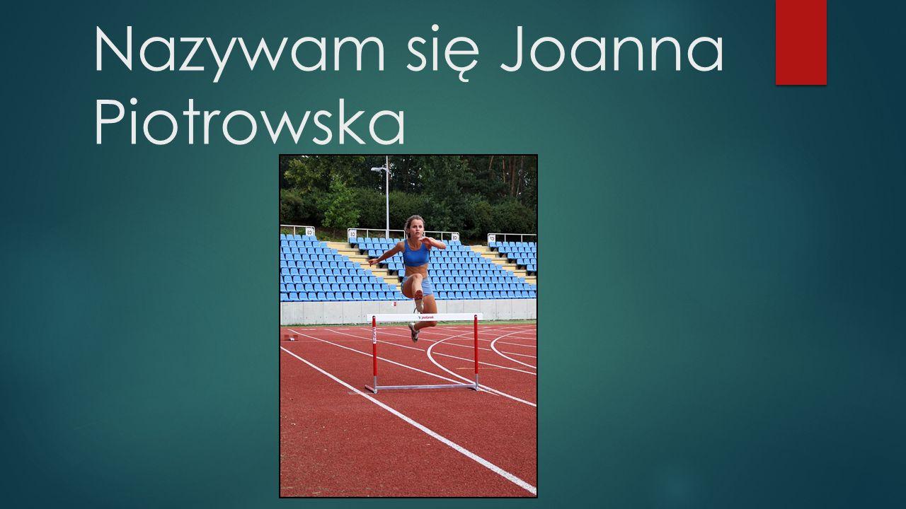 Nazywam się Joanna Piotrowska