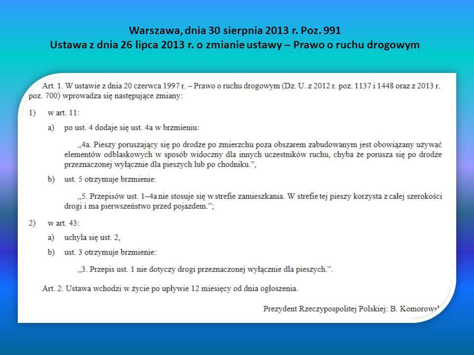 Warszawa, dnia 30 sierpnia 2013 r.Poz. 991 Ustawa z dnia 26 lipca 2013 r.