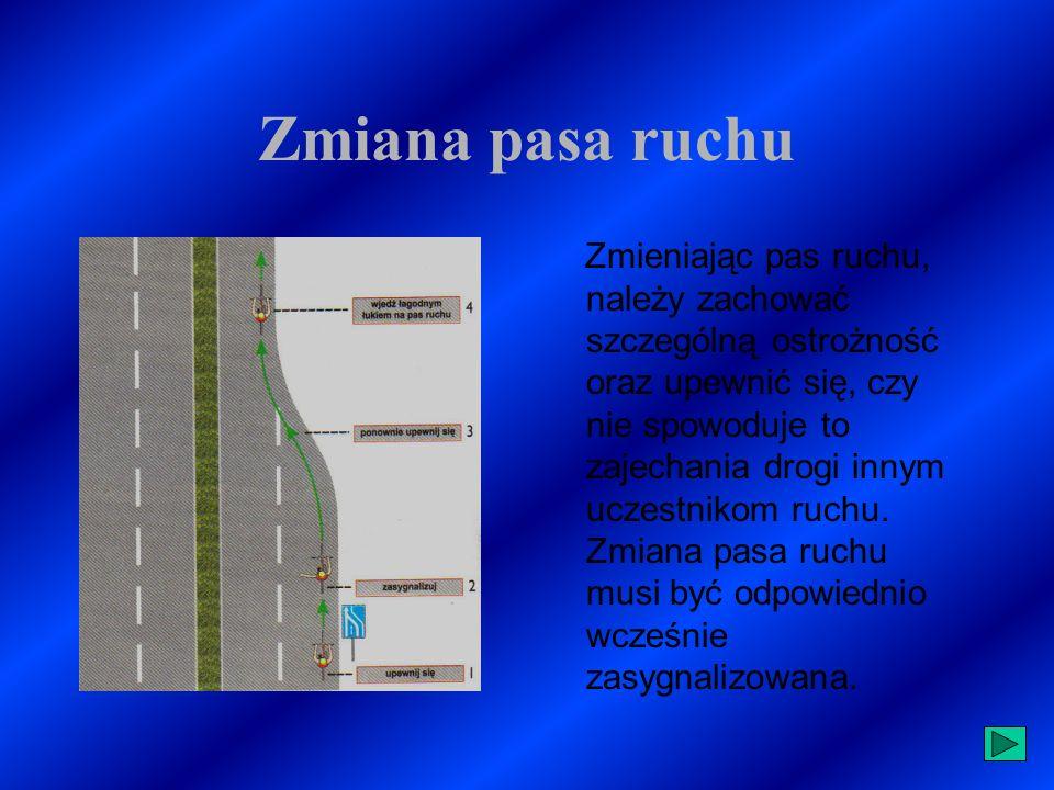 Wyprzedzać nie wolno: przejściach dla pieszych i bezpośrednio przed nimi (wyjątek: przejścia o ruchu kierowanym), Wmiejscu, w którym nastąpiłoby najechanie na linie ciągłe podczas wyprzedzania, GdyGdy nie ma miejsca na ten manewr, jest zła widoczność, PojazduPojazdu uprzywilejowanego w ruchu.