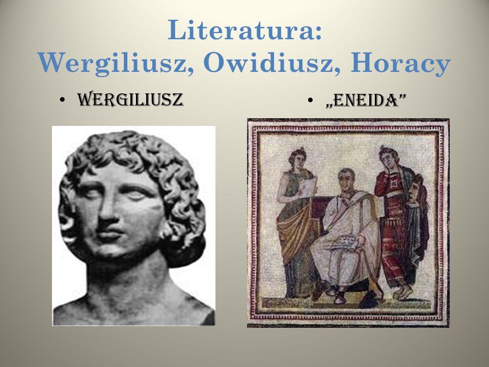 Literatura: Wergiliusz, Owidiusz, Horacy WERGILIUSZ ENEIDA