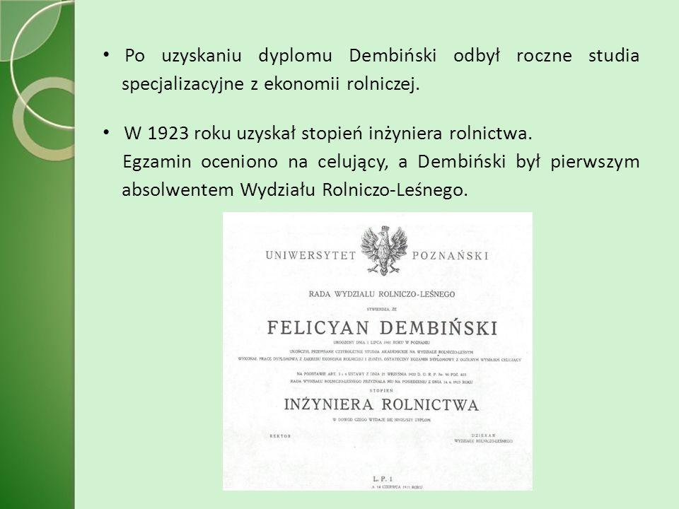 Po uzyskaniu dyplomu Dembiński odbył roczne studia specjalizacyjne z ekonomii rolniczej.
