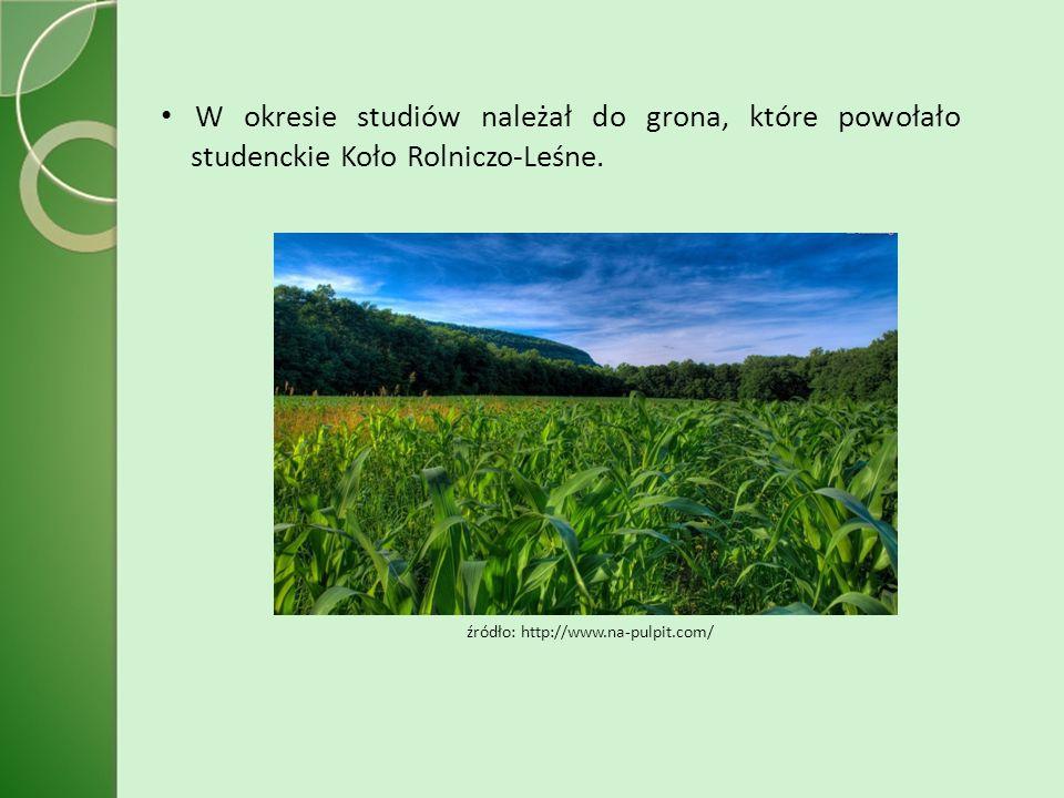W okresie studiów należał do grona, które powołało studenckie Koło Rolniczo-Leśne.