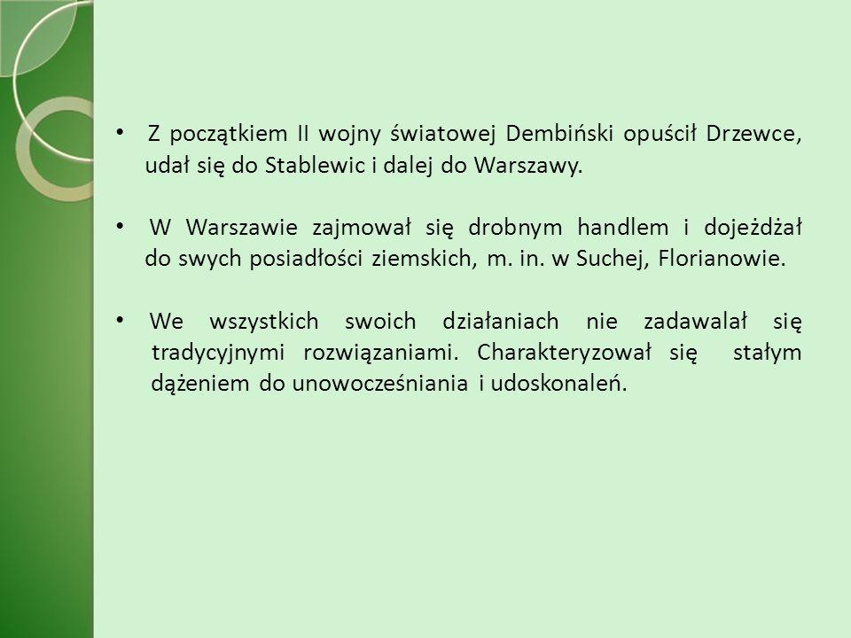 Z początkiem II wojny światowej Dembiński opuścił Drzewce, udał się do Stablewic i dalej do Warszawy.