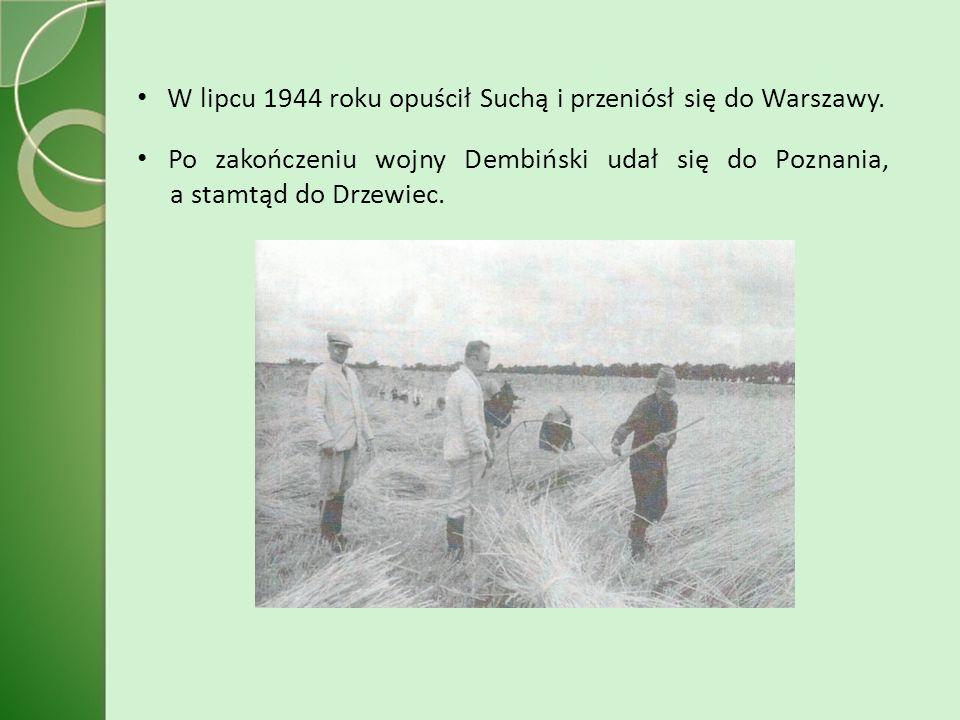 W lipcu 1944 roku opuścił Suchą i przeniósł się do Warszawy.