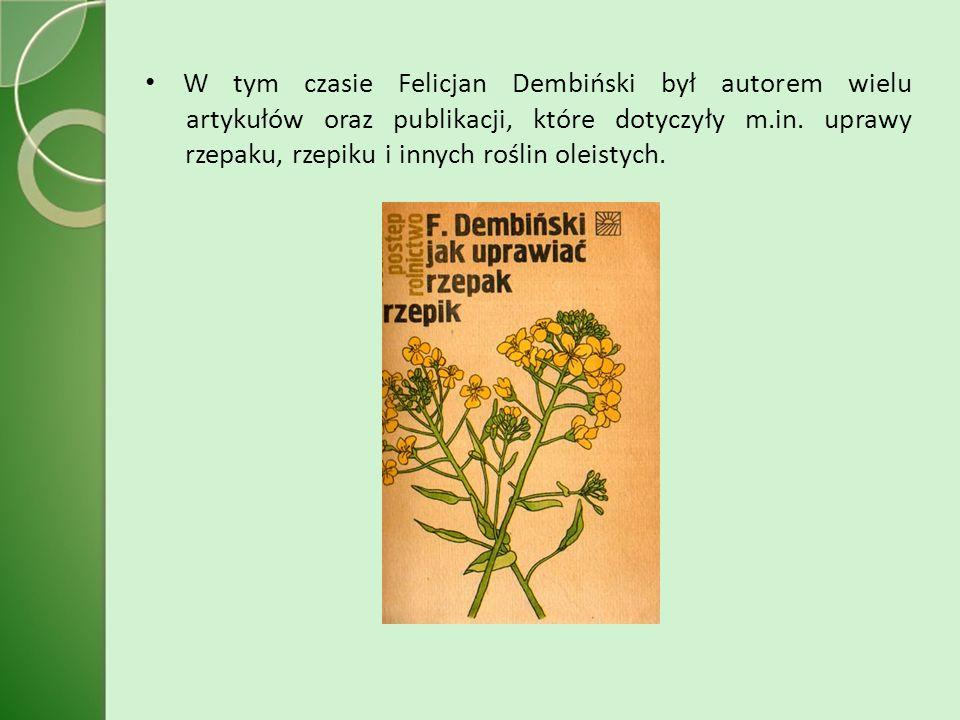 W tym czasie Felicjan Dembiński był autorem wielu artykułów oraz publikacji, które dotyczyły m.in.