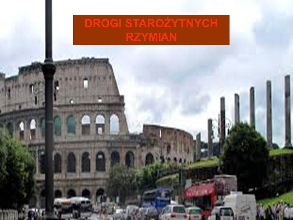 Drogi rzymskie należą do jednych z ważniejszych osiągnięć inżynierskich Rzymu.