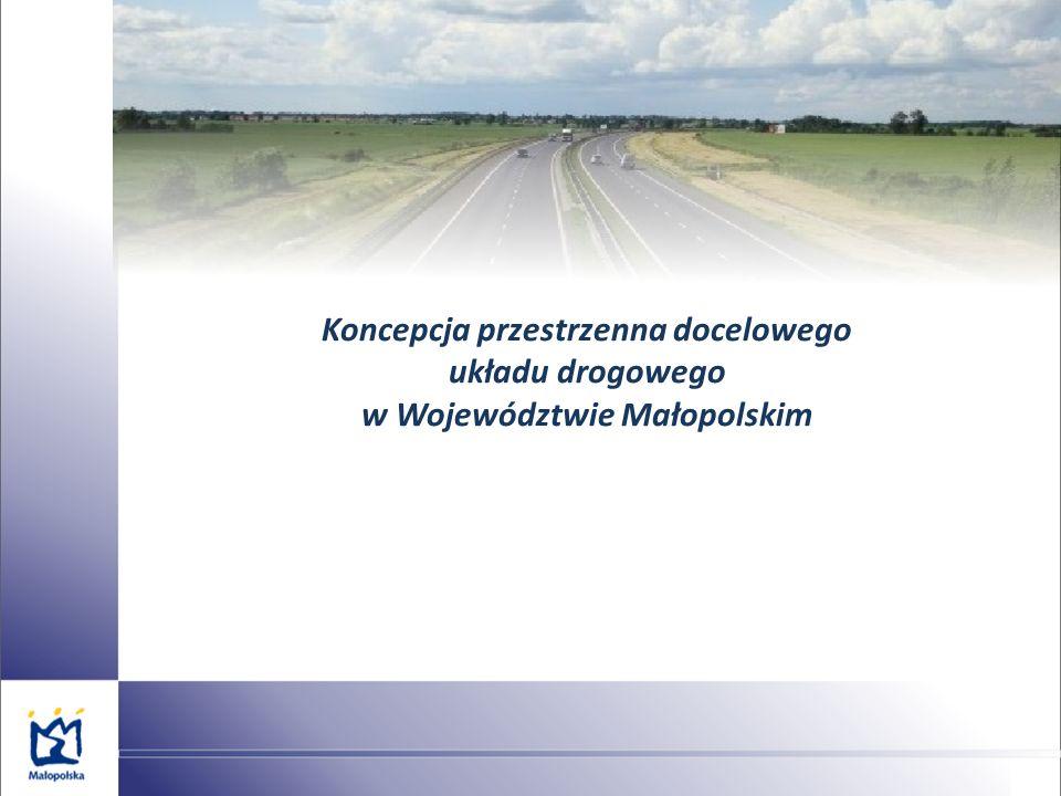 Koncepcja przestrzenna docelowego układu drogowego w Województwie Małopolskim