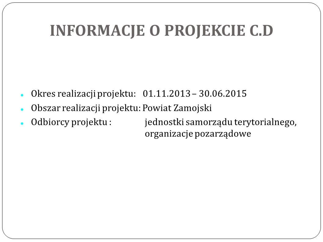 UCZESTNICY PROJEKTU Jednostki samorządu terytorialnego oraz organizacje pozarządowe z terenu powiatu zamojskiego.