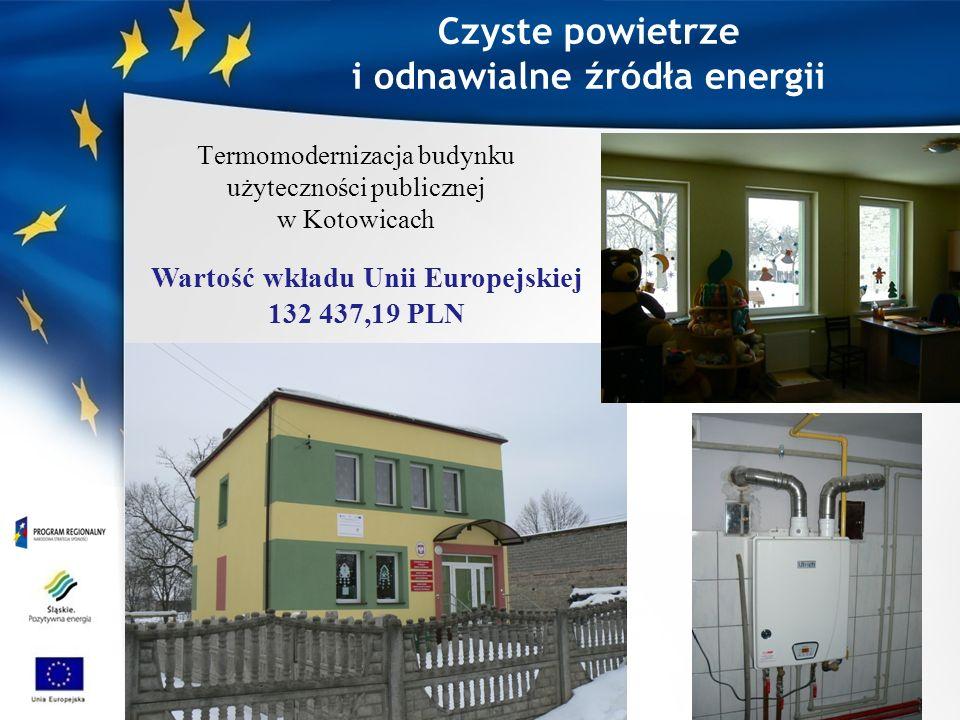 Czyste powietrze i odnawialne źródła energii Termomodernizacja budynku użyteczności publicznej w Kotowicach Wartość wkładu Unii Europejskiej 132 437,19 PLN