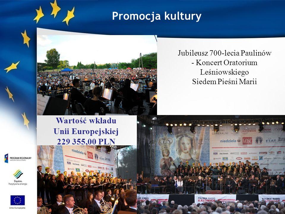Promocja kultury Jubileusz 700-lecia Paulinów - Koncert Oratorium Leśniowskiego Siedem Pieśni Marii Wartość wkładu Unii Europejskiej 229 355,00 PLN