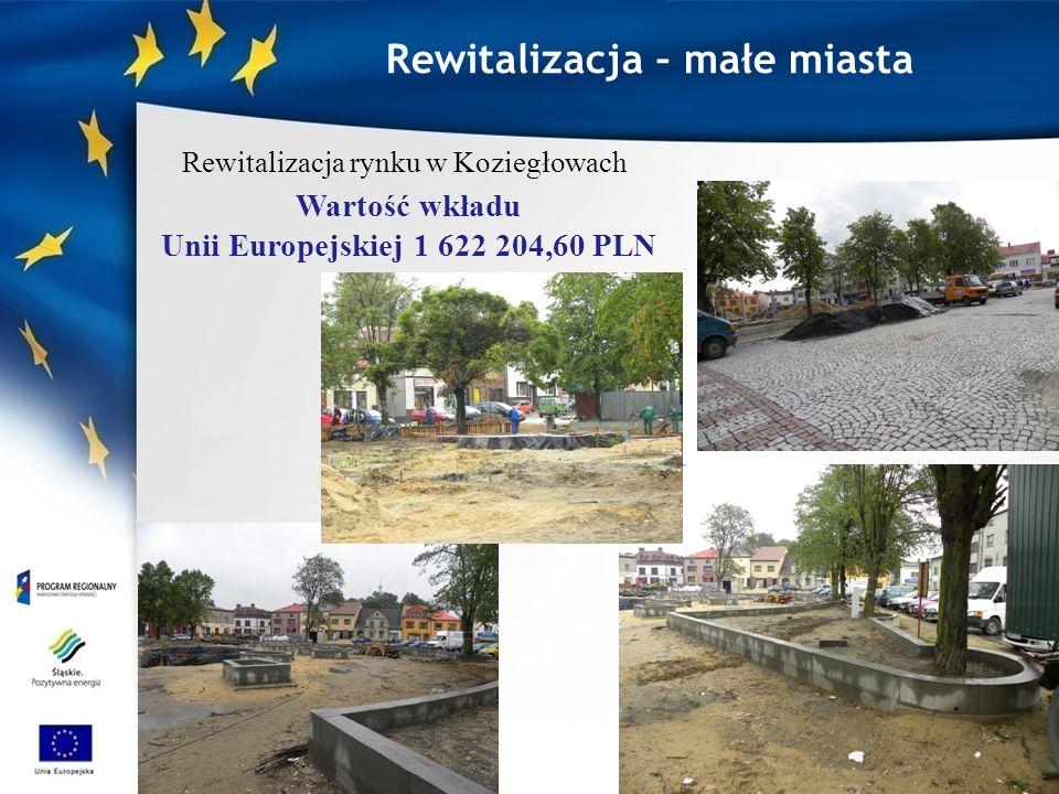 Rewitalizacja rynku w Koziegłowach Wartość wkładu Unii Europejskiej 1 622 204,60 PLN Rewitalizacja – małe miasta