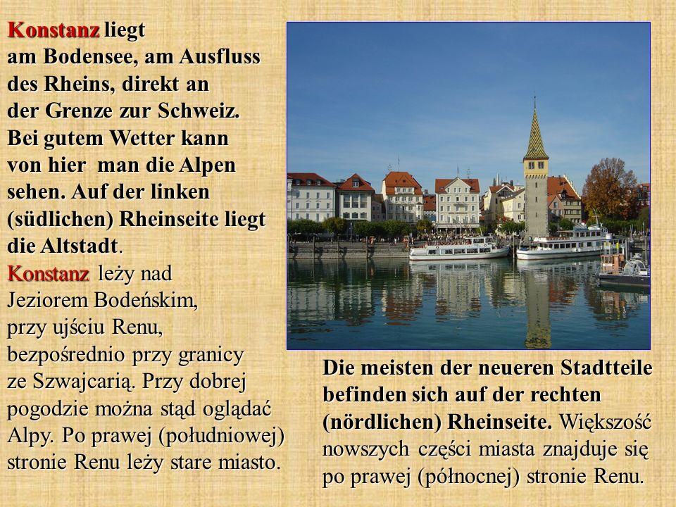 Konstanz liegt am Bodensee, am Ausfluss des Rheins, direkt an der Grenze zur Schweiz. Bei gutem Wetter kann von hier man die Alpen sehen. Auf der link