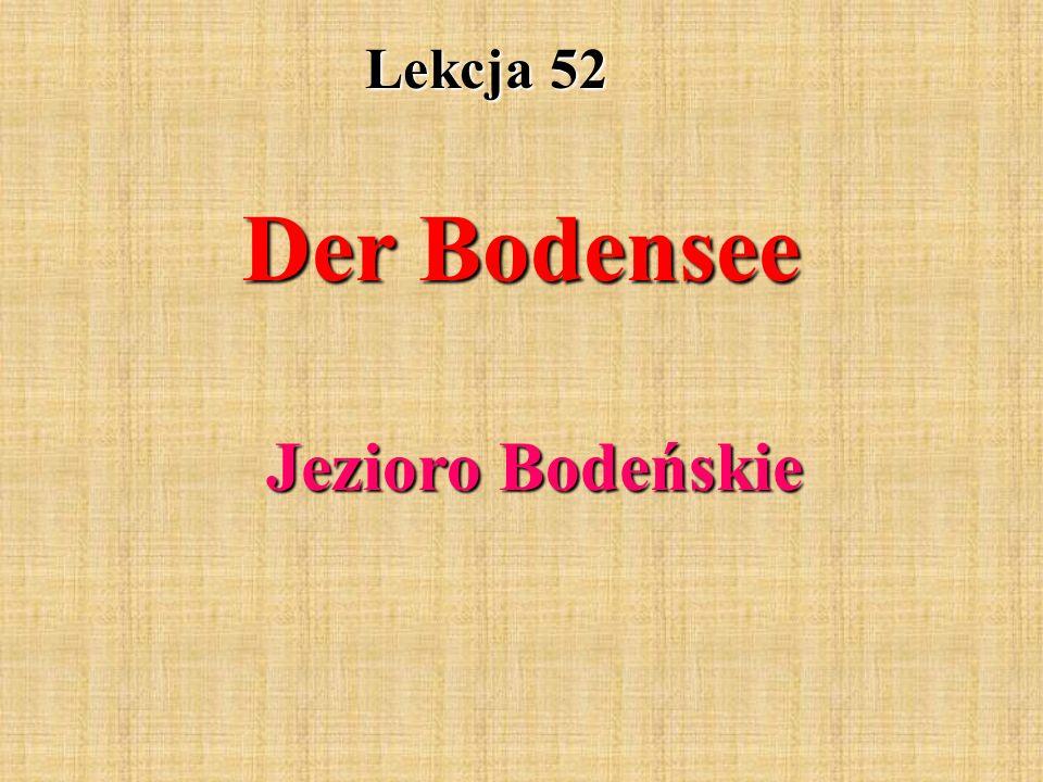 Lekcja 52 Der Bodensee Jezioro Bodeńskie