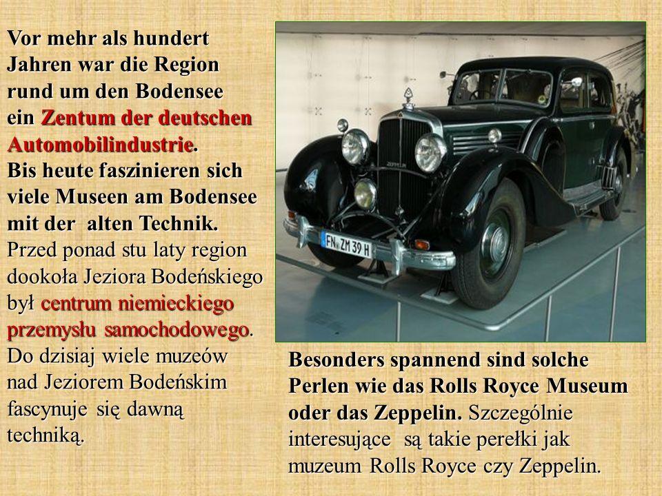 Vor mehr als hundert Jahren war die Region rund um den Bodensee ein Zentum der deutschen Automobilindustrie. Bis heute faszinieren sich viele Museen a