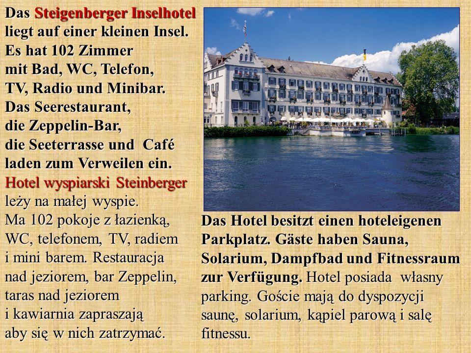 Das Steigenberger Inselhotel liegt auf einer kleinen Insel. Es hat 102 Zimmer mit Bad, WC, Telefon, TV, Radio und Minibar. Das Seerestaurant, die Zepp