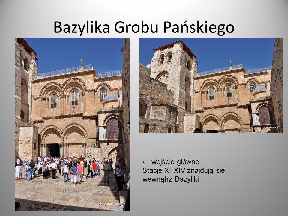 Bazylika Grobu Pańskiego wejście główne Stacje XI-XIV znajdują się wewnątrz Bazyliki