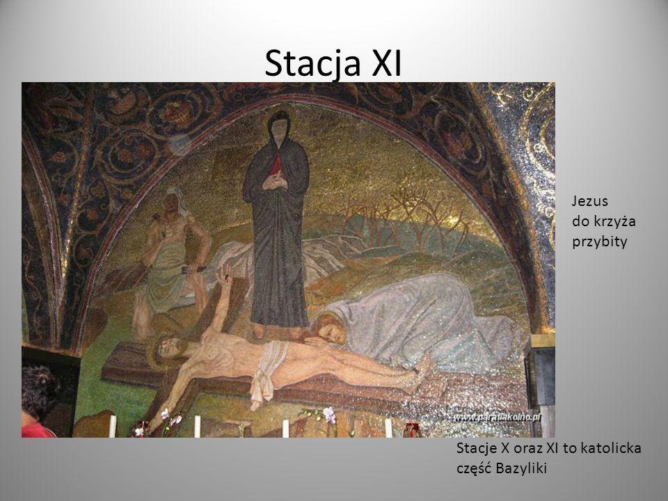 Stacje X oraz XI to katolicka część Bazyliki Jezus do krzyża przybity