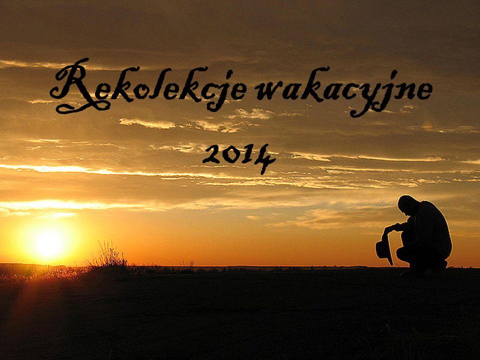 Rekolekcje wakacyjne 2014