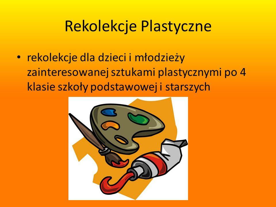 Rekolekcje Plastyczne rekolekcje dla dzieci i młodzieży zainteresowanej sztukami plastycznymi po 4 klasie szkoły podstawowej i starszych