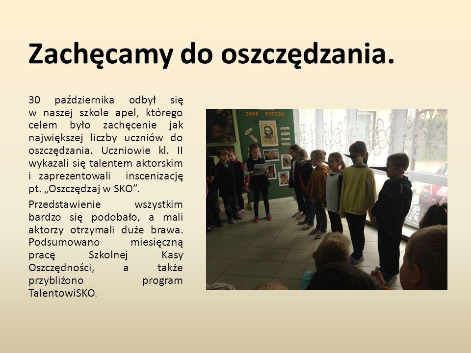 Zachęcamy do oszczędzania. 30 października odbył się w naszej szkole apel, którego celem było zachęcenie jak największej liczby uczniów do oszczędzani