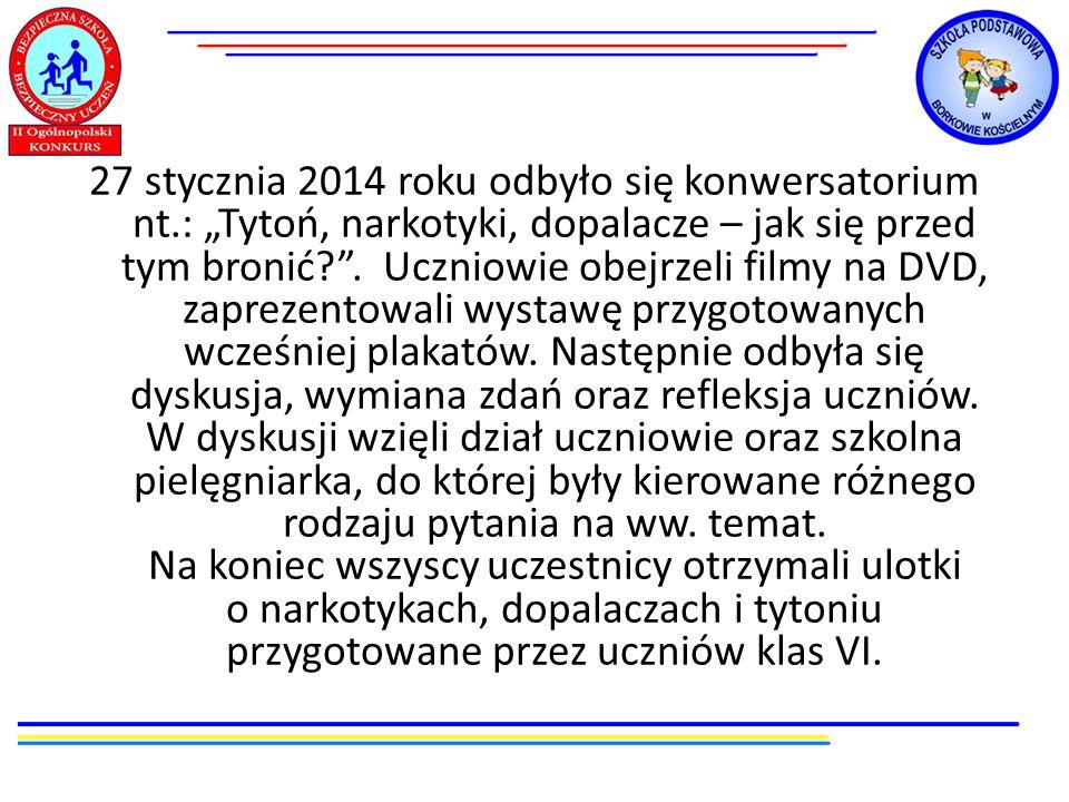27 stycznia 2014 roku odbyło się konwersatorium nt.: Tytoń, narkotyki, dopalacze – jak się przed tym bronić?. Uczniowie obejrzeli filmy na DVD, zaprez
