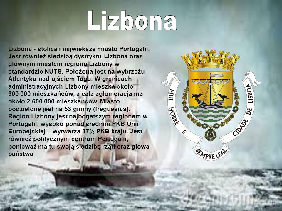 Lizbona - stolica i największe miasto Portugalii. Jest również siedzibą dystryktu Lizbona oraz głównym miastem regionu Lizbony w standardzie NUTS. Poł
