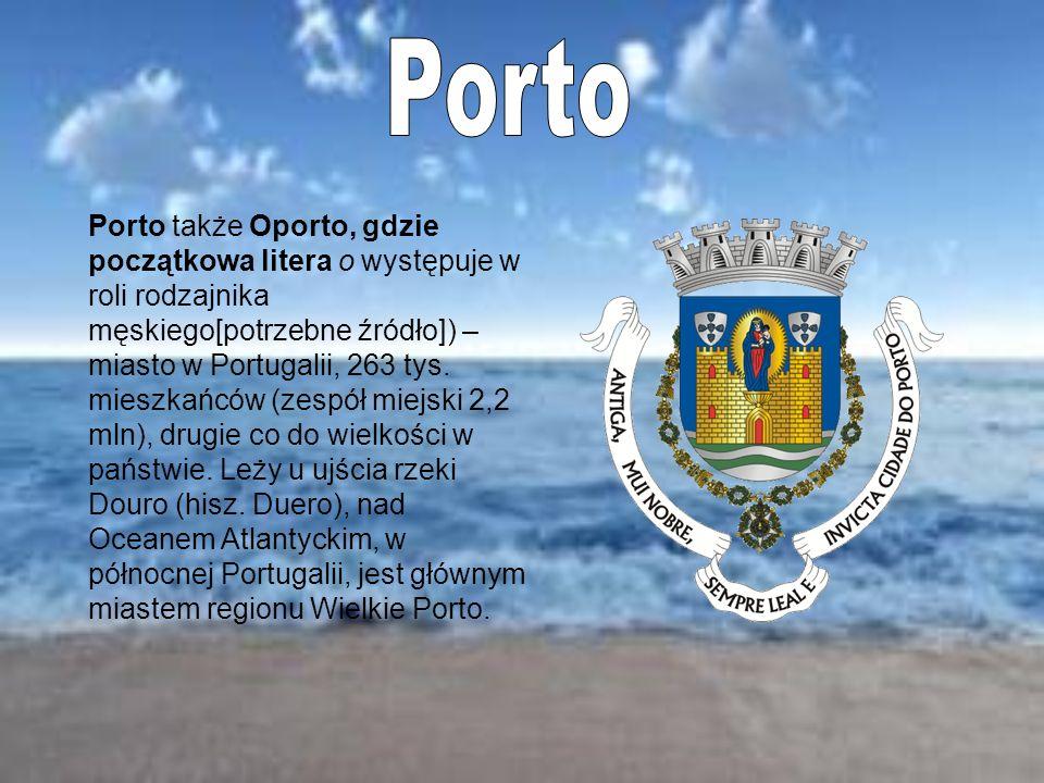 Porto także Oporto, gdzie początkowa litera o występuje w roli rodzajnika męskiego[potrzebne źródło]) – miasto w Portugalii, 263 tys. mieszkańców (zes
