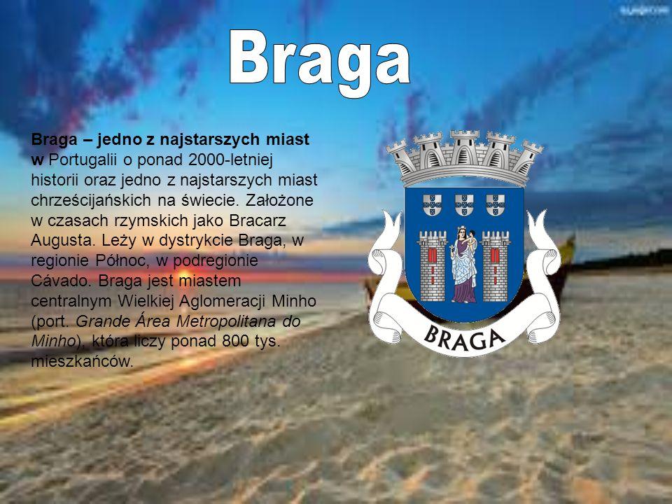 Braga – jedno z najstarszych miast w Portugalii o ponad 2000-letniej historii oraz jedno z najstarszych miast chrześcijańskich na świecie.