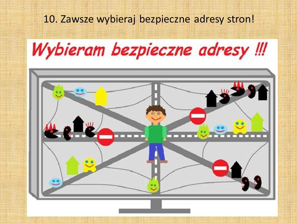 10. Zawsze wybieraj bezpieczne adresy stron!