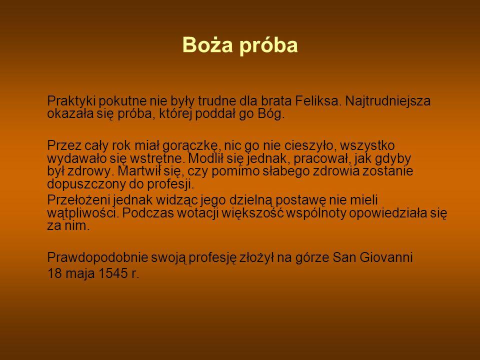 Boża próba Praktyki pokutne nie były trudne dla brata Feliksa.