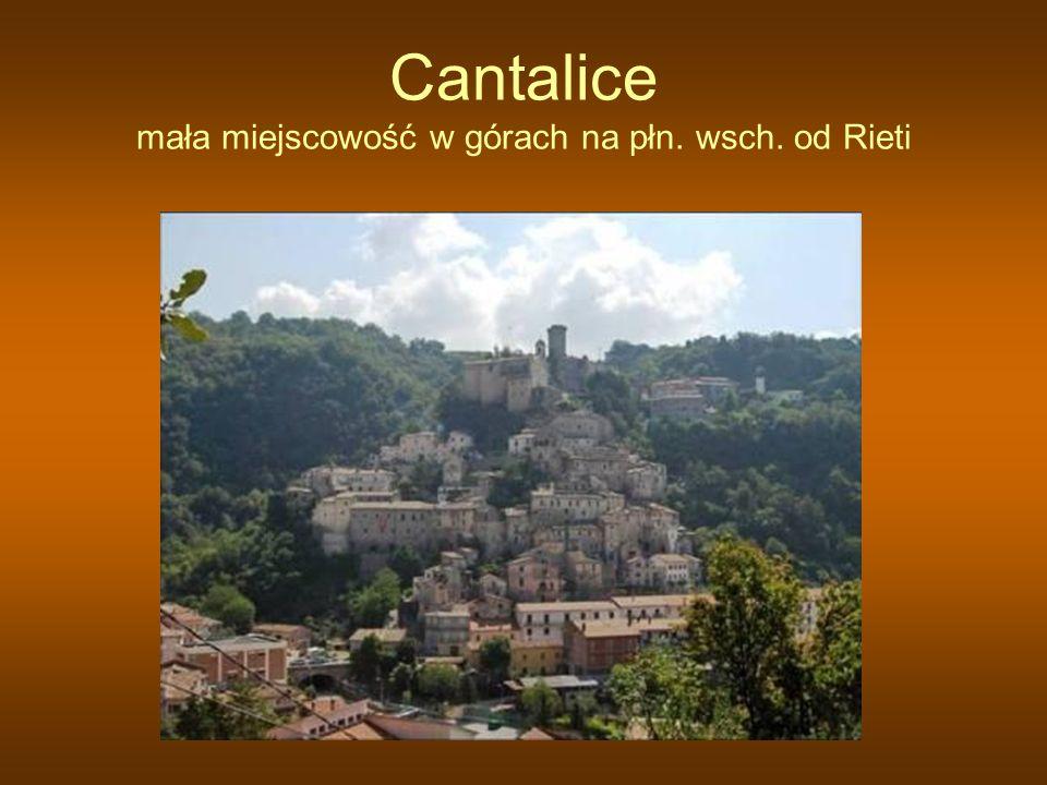 Cantalice mała miejscowość w górach na płn. wsch. od Rieti