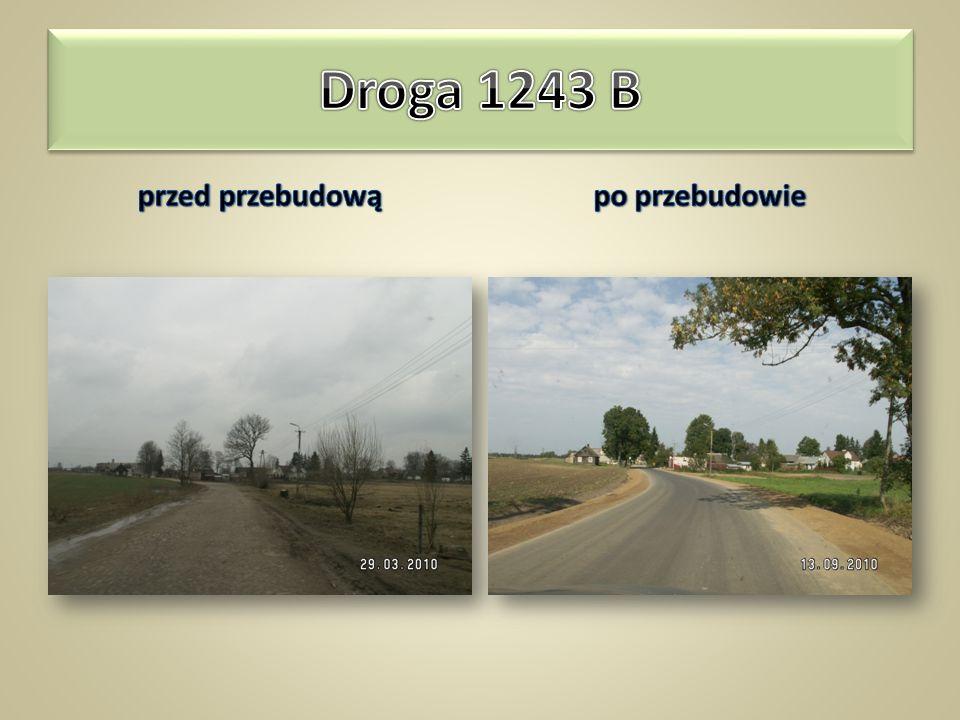 Droga 1243 B Nowosiółki – Koniuszki – Sieruciowce – Nowy Dwór długość odcinka – 0,380km szerokość jezdni – 5,5m nawierzchnia z betonu asfaltowego – 2