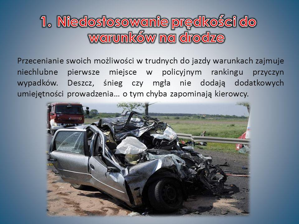 Przecenianie swoich możliwości w trudnych do jazdy warunkach zajmuje niechlubne pierwsze miejsce w policyjnym rankingu przyczyn wypadków.