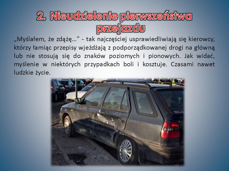 Myślałem, że zdążę… - tak najczęściej usprawiedliwiają się kierowcy, którzy łamiąc przepisy wjeżdżają z podporządkowanej drogi na główną lub nie stosują się do znaków poziomych i pionowych.