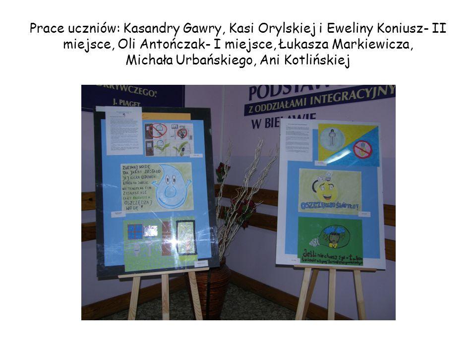 Prace uczniów: Kasandry Gawry, Kasi Orylskiej i Eweliny Koniusz- II miejsce, Oli Antończak- I miejsce, Łukasza Markiewicza, Michała Urbańskiego, Ani Kotlińskiej