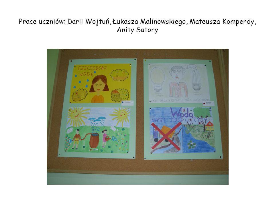 Prace uczniów: Darii Wojtuń, Łukasza Malinowskiego, Mateusza Komperdy, Anity Satory