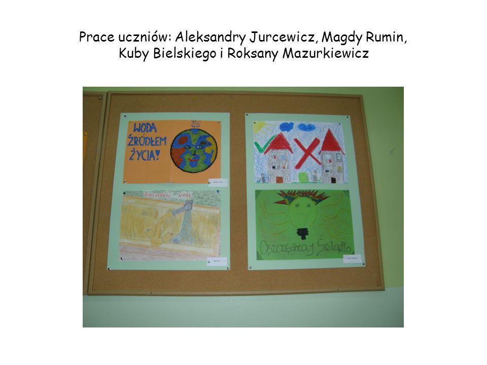 Prace uczniów: Aleksandry Jurcewicz, Magdy Rumin, Kuby Bielskiego i Roksany Mazurkiewicz