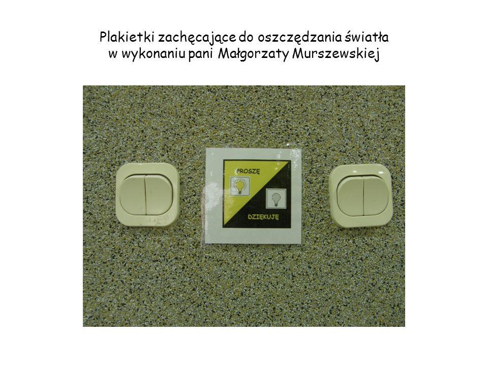 Plakietki zachęcające do oszczędzania światła w wykonaniu pani Małgorzaty Murszewskiej