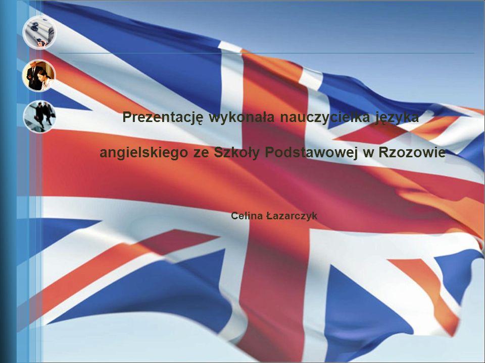 Prezentację wykonała nauczycielka języka angielskiego ze Szkoły Podstawowej w Rzozowie Celina Łazarczyk