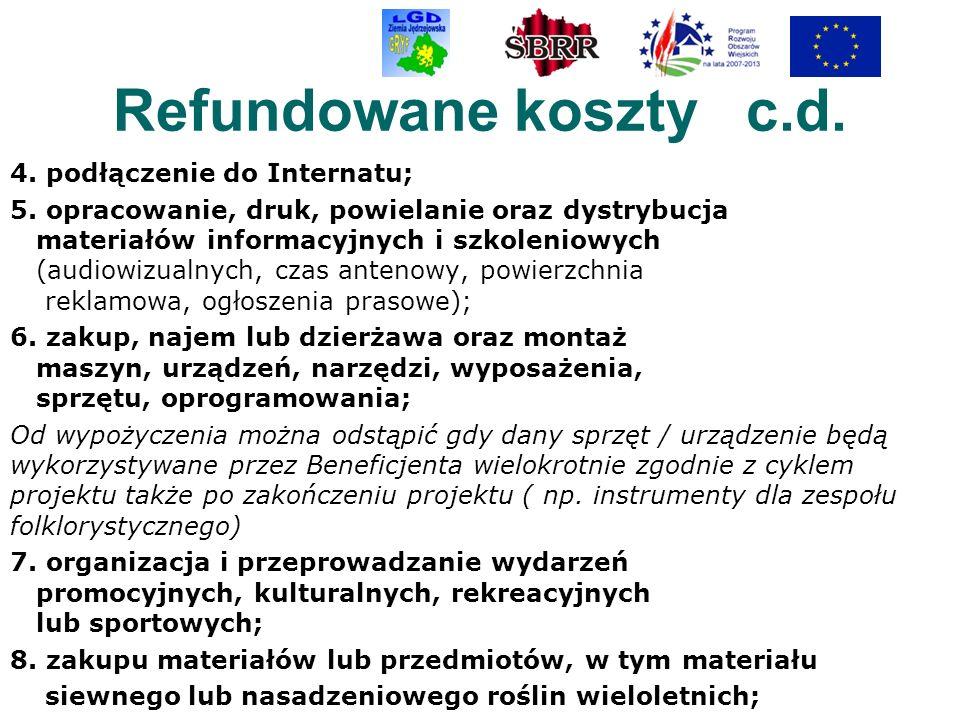 Refundowane koszty c.d. 4. podłączenie do Internatu; 5. opracowanie, druk, powielanie oraz dystrybucja materiałów informacyjnych i szkoleniowych (audi