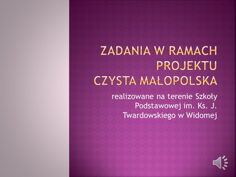 realizowane na terenie Szkoły Podstawowej im. Ks. J. Twardowskiego w Widomej