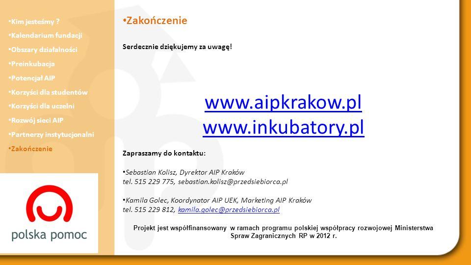 Kim jesteśmy ? Kalendarium fundacji Obszary działalności Preinkubacja Potencjał AIP Korzyści dla studentów Korzyści dla uczelni Rozwój sieci AIP Partn