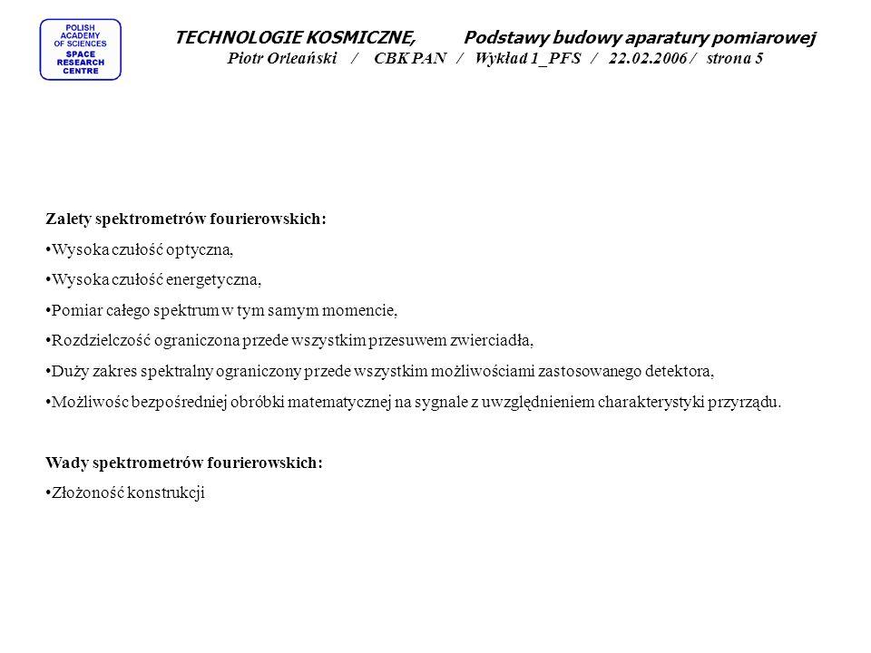 TECHNOLOGIE KOSMICZNE, Podstawy budowy aparatury pomiarowej Piotr Orleański / CBK PAN / Wykład 1_PFS / 22.02.2006 / strona 4