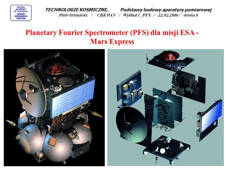 TECHNOLOGIE KOSMICZNE, Podstawy budowy aparatury pomiarowej Piotr Orleański / CBK PAN / Wykład 1_PFS / 22.02.2006 / strona 7 MARS-96 został wystrzelony 16 listopada 1996 o godzinie 20:48:53 czasu UTC z Bajkonuru MARS 92 - MARS 94 - MARS 96 Masa satelity 6700 kg, w tym paliwo 3000 kg i aparatura naukowa 550 kg.