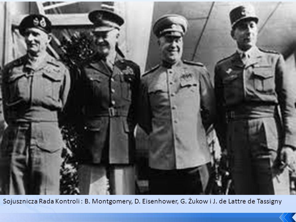 Sojusznicza Rada Kontroli : B. Montgomery, D. Eisenhower, G. Żukow i J. de Lattre de Tassigny