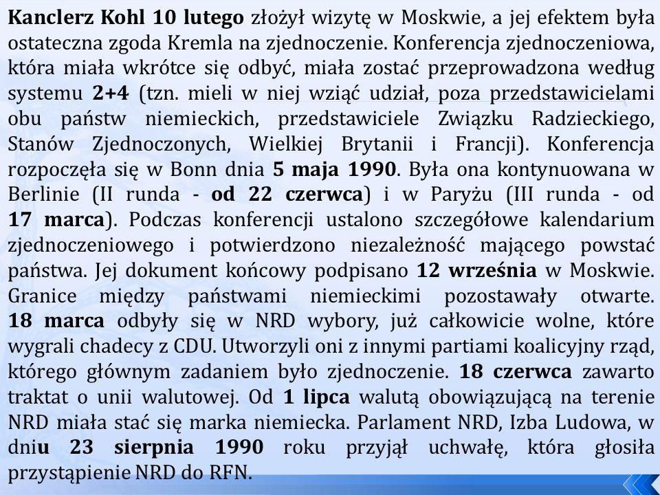 Kanclerz Kohl 10 lutego złożył wizytę w Moskwie, a jej efektem była ostateczna zgoda Kremla na zjednoczenie.
