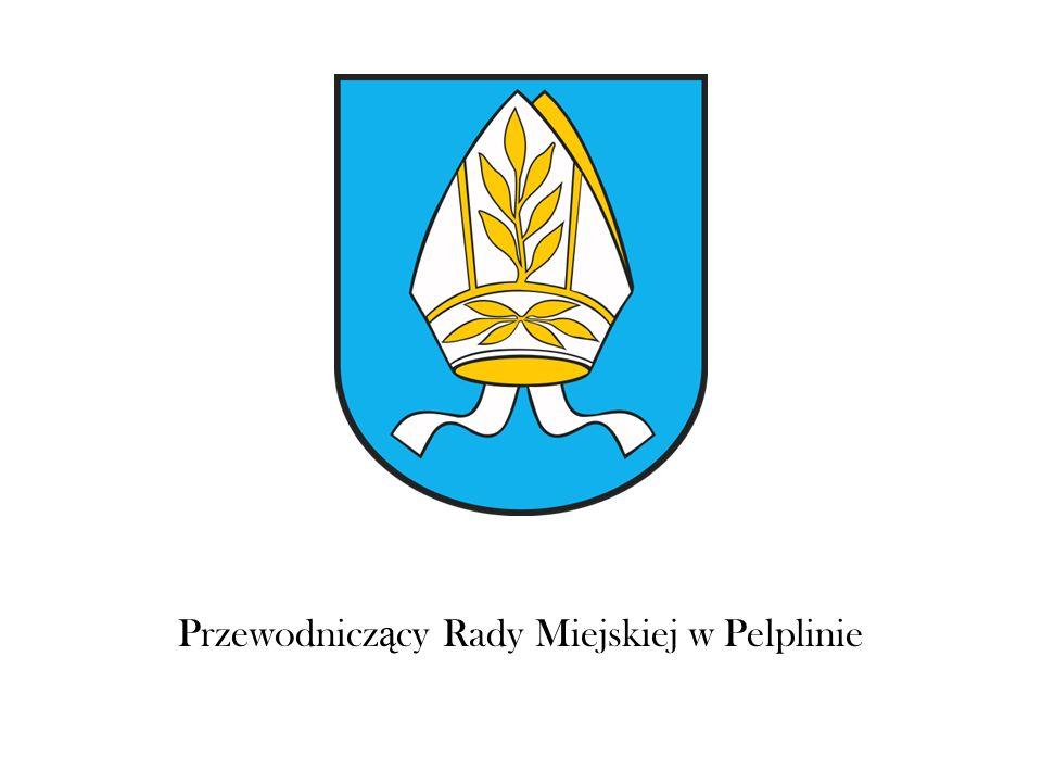 Przewodnicz ą cy Rady Miejskiej w Pelplinie
